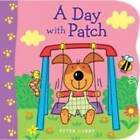 Day With Patch by Peter Curry (Board book, 2011)