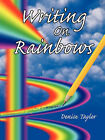 Writing on Rainbows by Denise Taylor (Paperback, 2006)