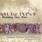 Building One Fire by Cherokee National Youth Choir (CD, Feb-2003, Cherokee Nation Records)