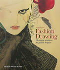 Fashion Drawing: Illustration Techniques for Fashion Designers by Anne Townley, Michele Wesen Bryant (Paperback, 2016)