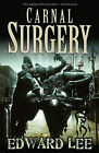 Carnal Surgery by Edward Lee (Paperback, 2011)
