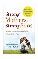 Strong Mothers Strong Sons: Lessons Mothers Need To Raise Extra... Free Shipping