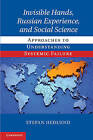 Invisible Hands, Russian Experience, and Social Science: Approaches to Understanding Systemic Failure by Stefan Hedlund (Hardback, 2011)