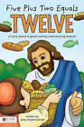 Five Plus Two Equals Twelve: A Story about a Great Sowing and Reaping Miracle by Jose Angel Gomez (Paperback / softback, 2010)