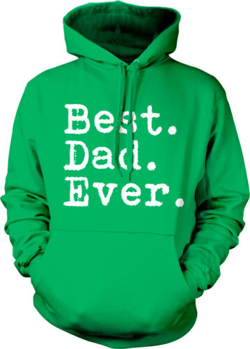 Best Dad Ever Daddy Fathers Day Gift Present Idea Hoodie Pullover Sweatshirt
