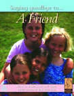 Saying Goodbye to a Friend by Nicola Edwards (Hardback, 2003)