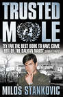 Trusted Mole: A Soldier's Journey into Bosnia's Heart of Darkness by Milos Stankovic (Paperback, 2001)