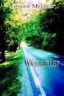 Wanderlust by Ginger Meeder 9781425913359 Paperback 2006
