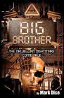 Big Brother: The Orwellian Nightmare Come True by Mark Dice (Paperback / softback, 2011)