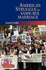 America's Struggle for Same-Sex Marriage by Daniel R. Pinello (Paperback, 2006)