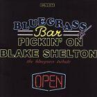 Pickin' on Blake Shelton, Vol. 2: Bluegrass Bar by The Sidekicks (pop vocal group) (CD, Nov-2006, CMH Records)