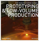 Prototyping and Low-volume Production by Rob Thompson (Paperback, 2011)