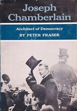 JOSEPH CHAMBERLAIN ARCHITECT OF DEMOCRACY - Peter Fraser  1st Am. edition in dj