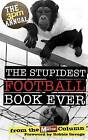 The 3pm Annual: The Stupidest Football Book Ever: From the Daily Mirror Column! by Steve Anglesey (Paperback, 2010)