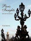 Paris Insights - An Anthology by Tom Reeves (Paperback, 2010)