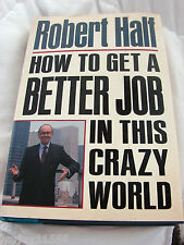 VINTAGE BOOK HOW TO GET A BETTER JOB IN THIS CRAZY WORLD BY( ROBERT HALF) EUC