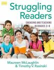 Struggling Readers: Engaging and Teaching in Grades 3-8 by Maureen McLaughlin, Timothy V. Rasinski (Paperback, 2015)