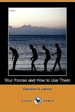 Your Forces and How to Use Them (Dodo Press), Larson, Christian D., Acceptable B