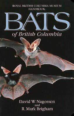 Bats of British Columbia by David W. Nagorsen; R. Mark Brigham