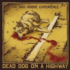 Dead Dog on a Highway by The Dad Horse Experience (CD, Mar-2011, CD Baby (distributor))