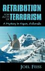 Retribution for Acts of Terrorism a Mystery in Aspen Colorado 9781440178733