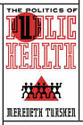 The Politics of Public Health by Meredith Turshen (Paperback, 1989)