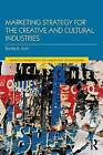 Marketing Strategy for Creative and Cultural Industries by Bonita M. Kolb (Paperback, 2016)