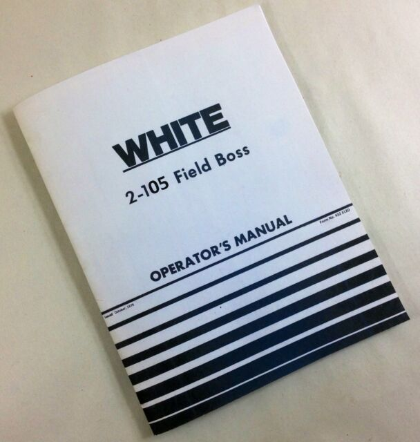 white 2 105 field boss tractor operators owners manual oliver rh ebay com Instruction Manual MotorGuide Tour Manual