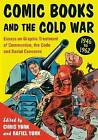 Comic Books and the Cold War, 1946-1962: Essays on Graphic Treatment of Communism, the Code and Social Concerns by McFarland & Co  Inc (Paperback, 2012)