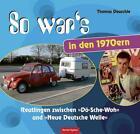 So war's in den 1970ern von Thomas Deuschle (2011, Gebundene Ausgabe)