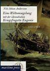 Eine Weltumsegelung Mit Der Schwedischen Kriegsfregatte Eugenie by Nils Johan Andersson (Paperback / softback, 2012)