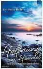 Hoffnung am Himmel von Karl-Heinz Becker (2016, Gebundene Ausgabe)
