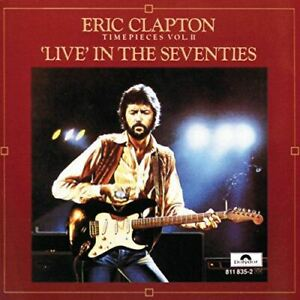 Timepieces, Vol. II: Live in the Seventies [Audio CD] Eric Clapton