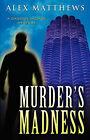Murder's Madness by Alex Matthews (Paperback / softback, 2008)
