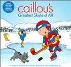 Patti Caplette - Caillou's Greatest Skate Of All