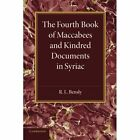 The Fourth Book of Maccabees and Kindred Documents in Syriac by Cambridge University Press (Paperback, 2013)
