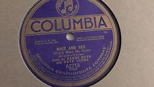 Henry Burr & Ruth Lenox - 78rpm single 10-inch – Columbia #A-2713 Wait And See
