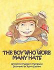 THE Boy Who Wore Many Hats by Margaret Merigliano (Paperback, 2012)