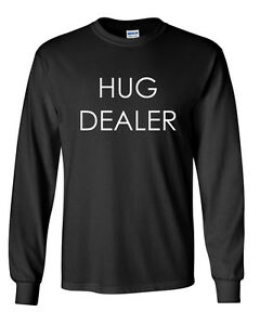 Long-Sleeve-Men-039-s-Hug-Dealer-Shirt-Funny-Saying-Tee-Hipster-Retro-College-Party