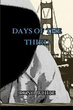 Part 1: Days of the Third by Ryno White (2013, Paperback)