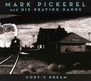 Cody-039-s-Dream-Mark-amp-His-Praying-Hands-Pickerel-2008-CD-NEU