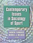 Contemporary Issues in Sociology of Sport by Andrew Yiannakis and Merrill J. Melnick (2001, Paperback, Revised)