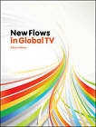 New Flows in Global Television by Albert Moran (Paperback, 2009)