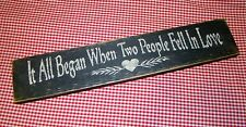 "Primitive Sign"" IT ALL BEGAN WHEN TWO PEOPLE FELL IN LOVE"" Country Home Decor"