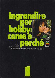Ingrandire Per Hobby: Come E PerchÈ 1978 Durst Editore Fotografia Sviluppo Non Repassant