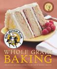 King Arthur Flour Whole Grain Baking: Delicious Recipes Using Nutritious Whole Grains by King Arthur Flour (Paperback, 2014)