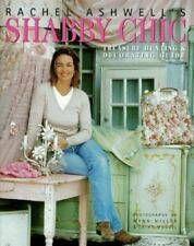 Shabby Chic : Guide to Treasure Hunting and Decorating by Rachel Ashwell (1998, Hardcover, Guide (Instructor's))