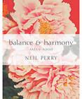 Balance and Harmony: Asian Food by Neil Perry (Hardback, 2008)