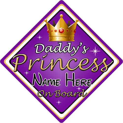 Personalised Daddys Princess On Board Car Sign 6 Choices Baby//Child Safety