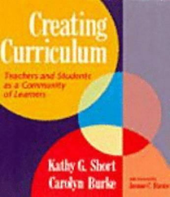 Creating Curriculum : Teachers and Students as a Community of Learners